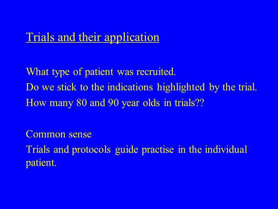 Trials and their application What type of patient was recruited.