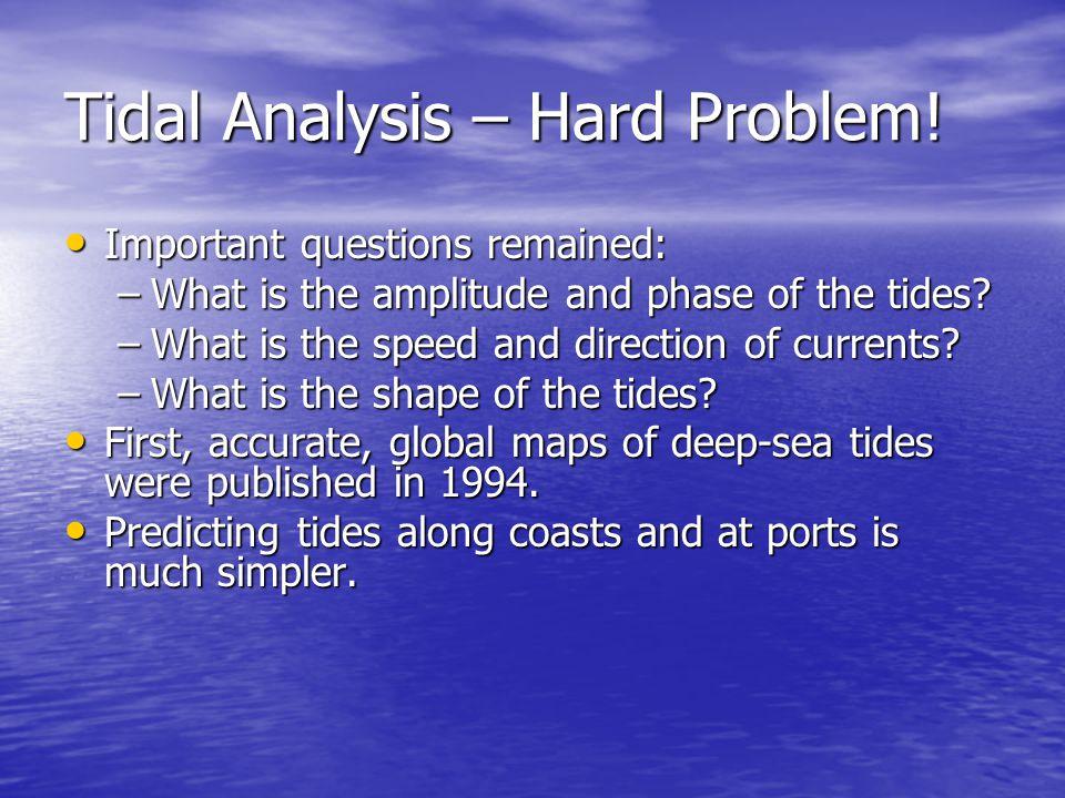Tidal Analysis – Hard Problem.