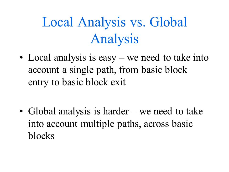 Local Analysis vs.