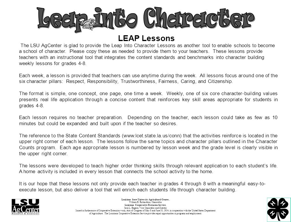 The LSU AgCenter is glad to provide the Leap Into Character Lessons as another tool to enable schools to become a school of character.
