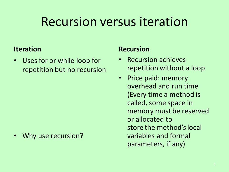 Recursion versus iteration Iteration Uses for or while loop for repetition but no recursion Why use recursion? Recursion Recursion achieves repetition