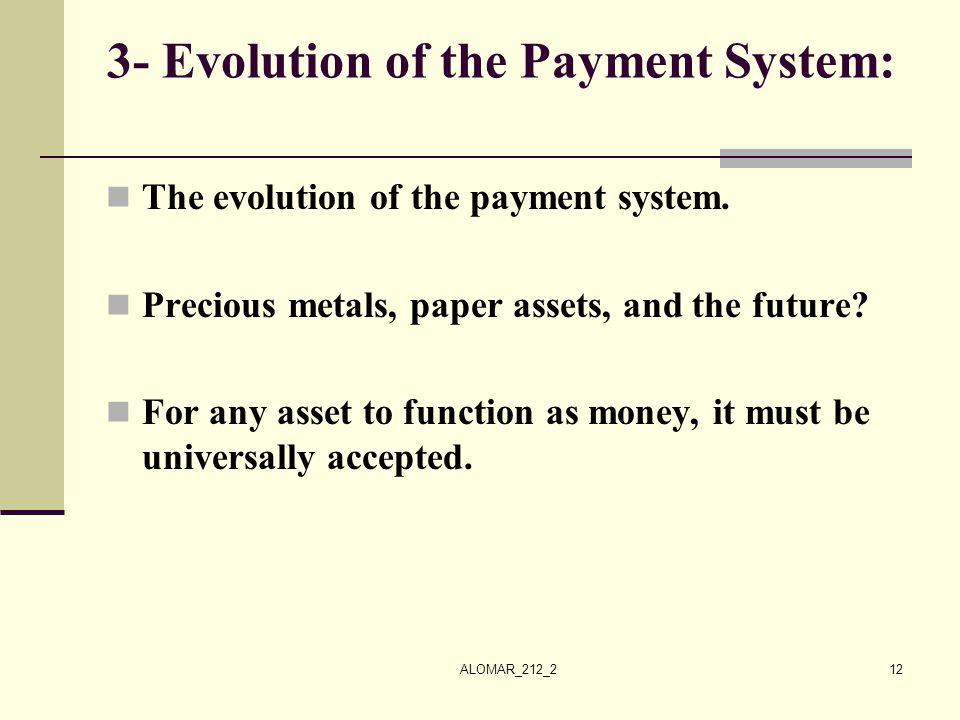 ALOMAR_212_212 3- Evolution of the Payment System: The evolution of the payment system. Precious metals, paper assets, and the future? For any asset t