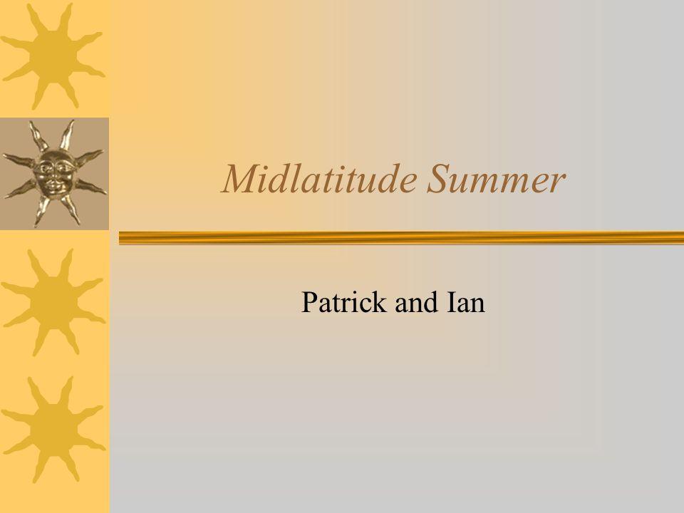 Midlatitude Summer Patrick and Ian