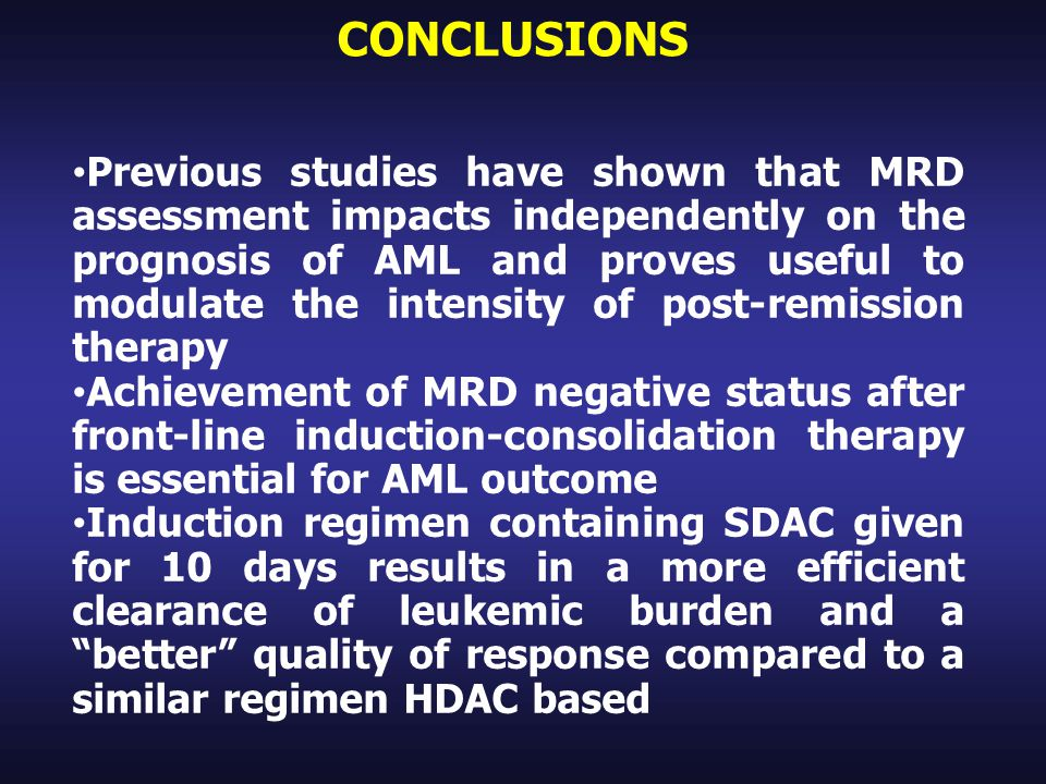 CONCLUSIONS Previous studies have shown that MRD assessment impacts independently on the prognosis of AML and proves useful to modulate the intensity
