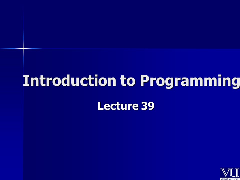 Introduction to Programming Lecture 39