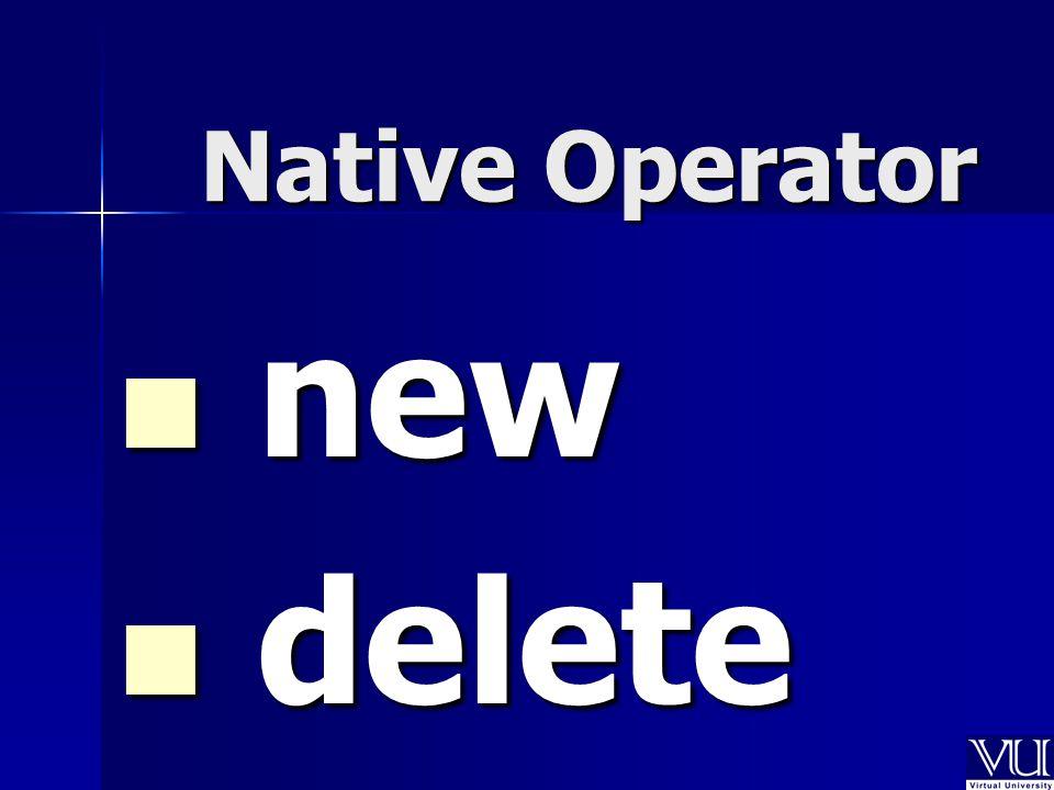 Native Operator new new delete delete