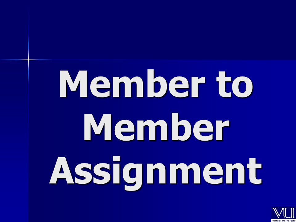 Member to Member Assignment