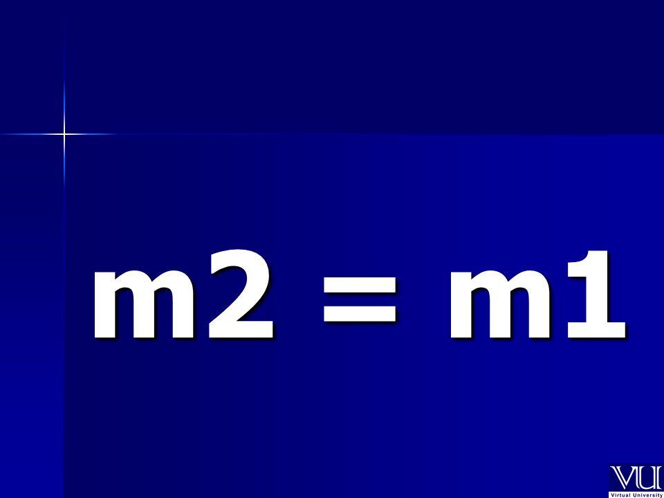 m2 = m1