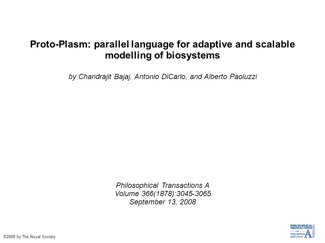 Proto-Plasm: parallel language for adaptive and scalable modelling of biosystems by Chandrajit Bajaj, Antonio DiCarlo, and Alberto Paoluzzi Philosophi