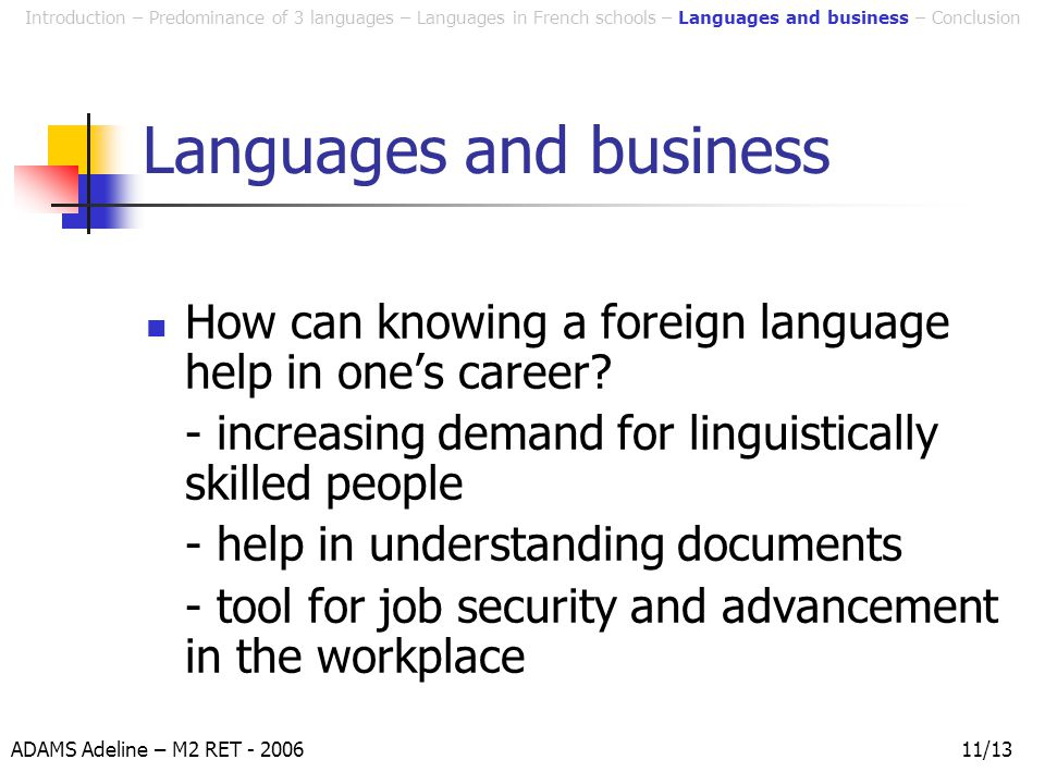 ADAMS Adeline – M2 RET - 200611/13 Languages and business How can knowing a foreign language help in one's career.