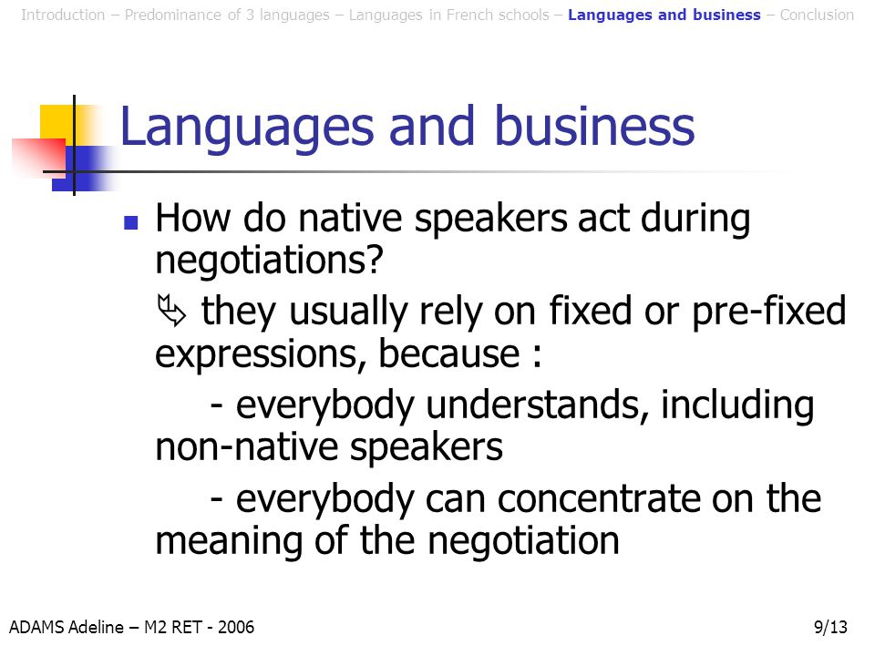 ADAMS Adeline – M2 RET - 20069/13 Languages and business How do native speakers act during negotiations.