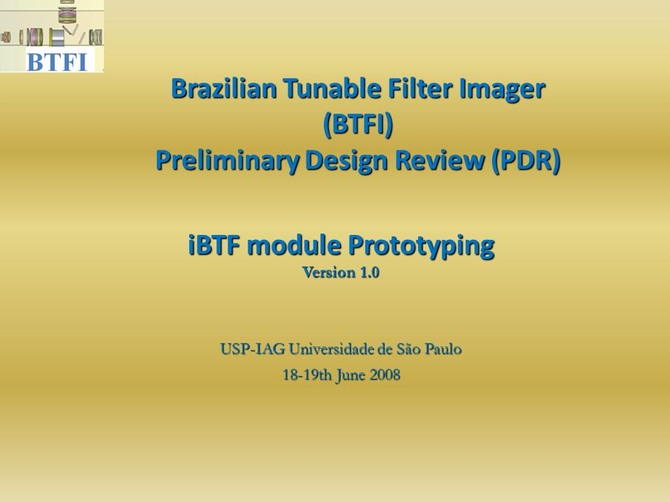 iBTF module (as built) VPHG 1 VPHG 2 with 40mm D-Gs 2-by-2 mosaic z-stage