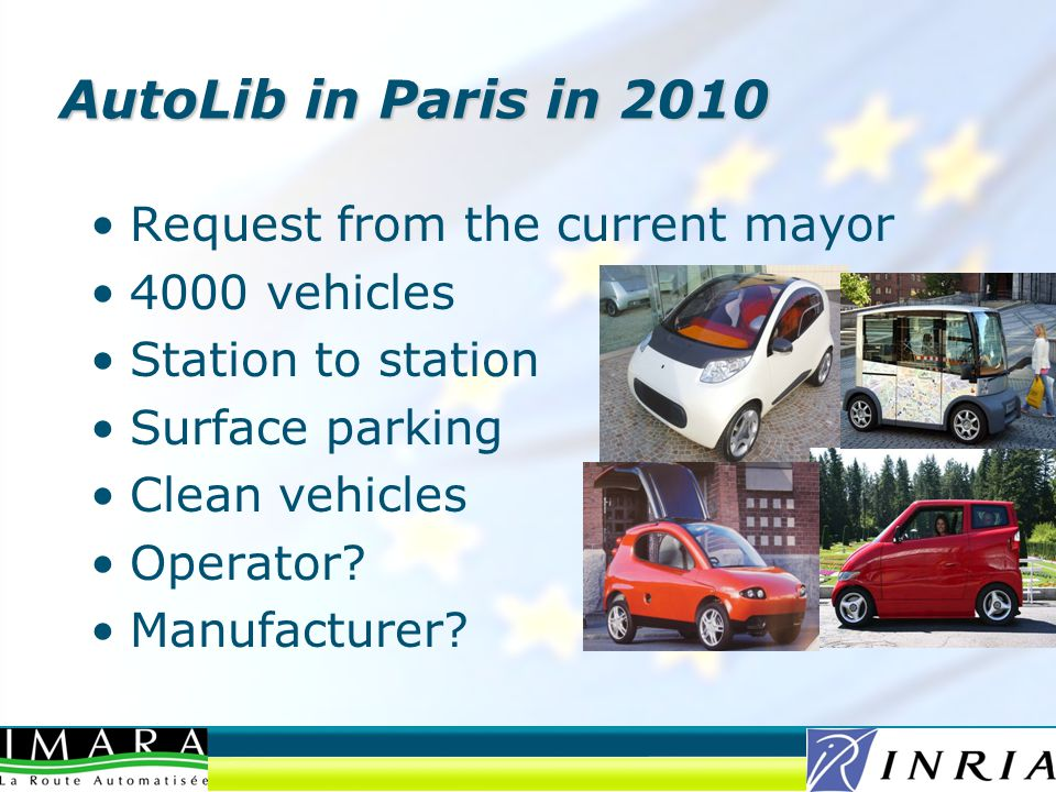 Request from the current mayor 4000 vehicles Station to station Surface parking Clean vehicles Operator.