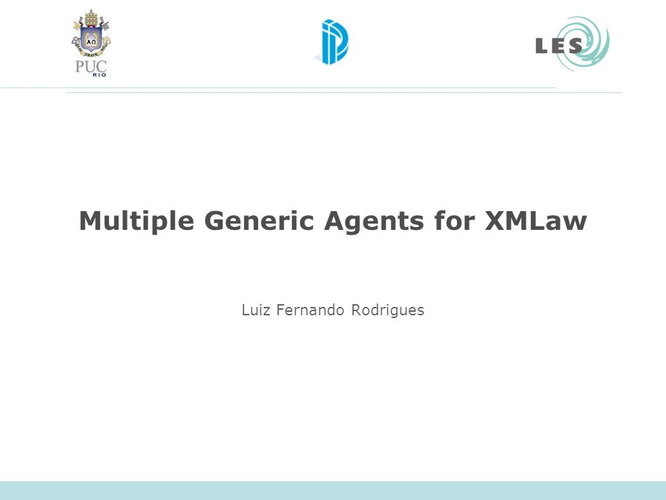 Multiple Generic Agents for XMLaw Luiz Fernando Rodrigues