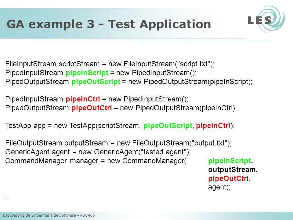 Laboratório de Engenharia de Software – PUC-Rio GA example 3 - Test Application...