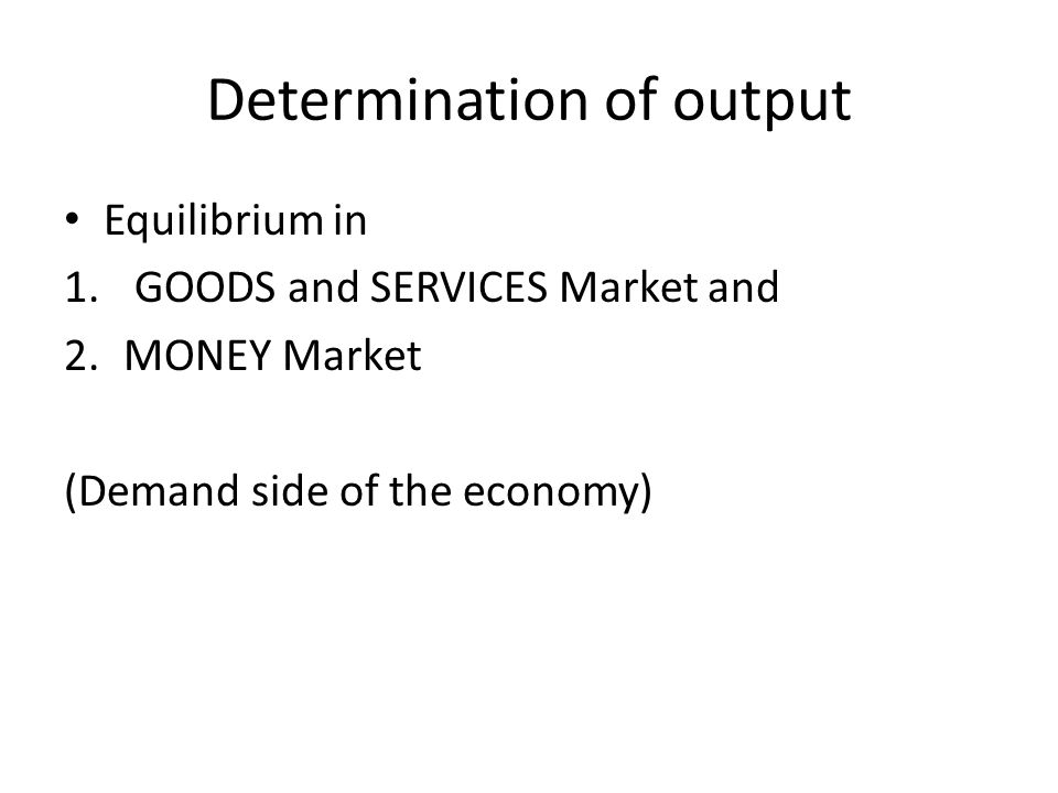 Determination of output Equilibrium in 1.