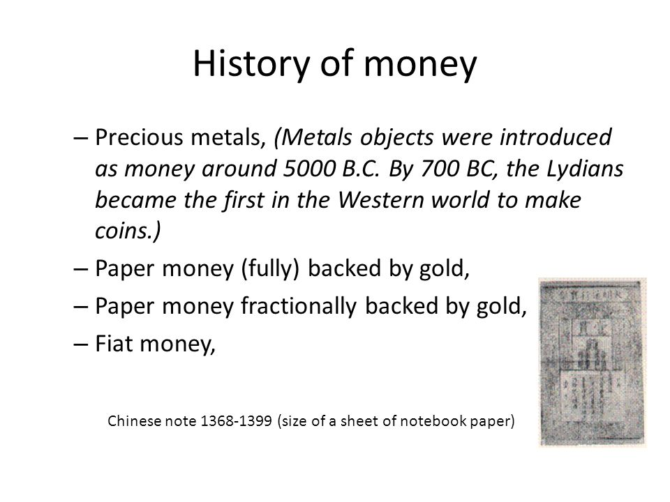History of money – Precious metals, (Metals objects were introduced as money around 5000 B.C.