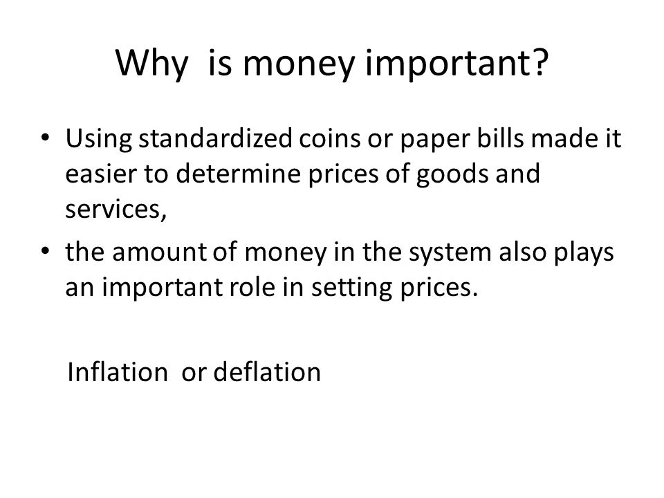 Why is money important.