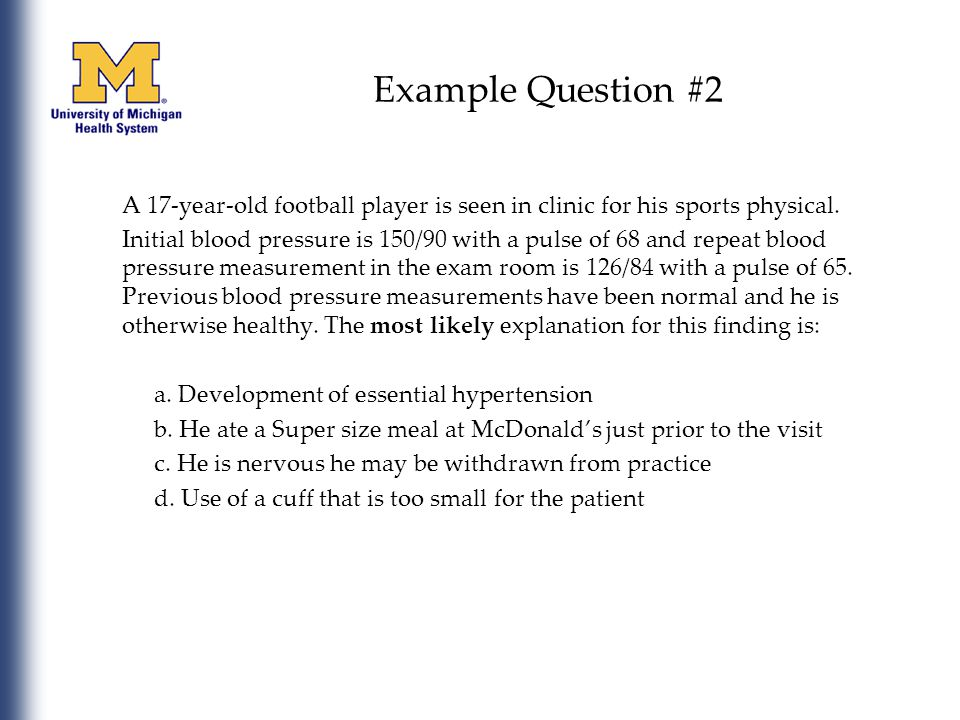 Example Question #2 A 17-year-old football player is seen in clinic for his sports physical.