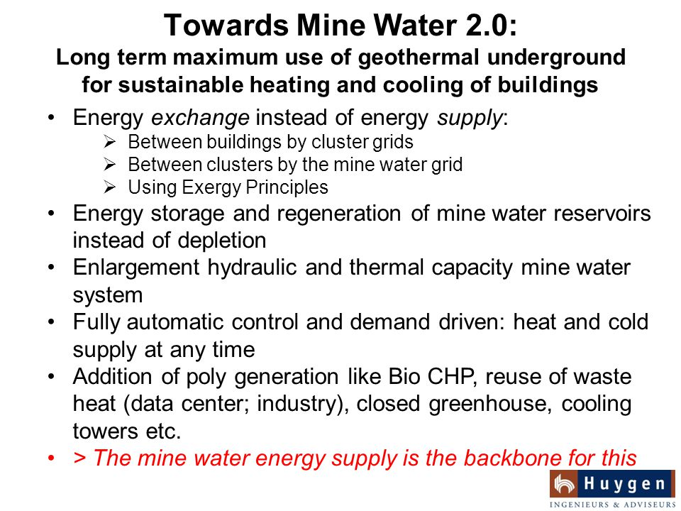 Towards Mine Water 2.0: Long term maximum use of geothermal underground for sustainable heating and cooling of buildings Energy exchange instead of en