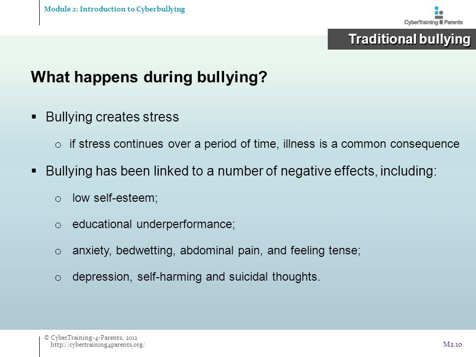 What happens during bullying?  Bullying creates stress o if stress continues over a period of time, illness is a common consequence  Bullying has be