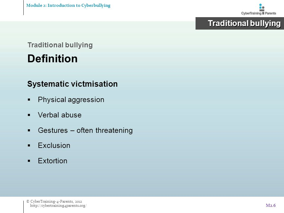 Coping with cyberbullying Module 2: Introduction to Cyberbullying Cyberbullying Cyberbullying © CyberTraining-4-Parents, 2012 http://cybertraining4parents.org/ M2.37