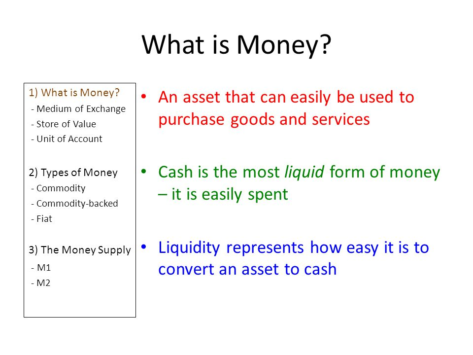 What is Money? 1) What is Money? - Medium of Exchange - Store of Value - Unit of Account 2) Types of Money - Commodity - Commodity-backed - Fiat 3) Th