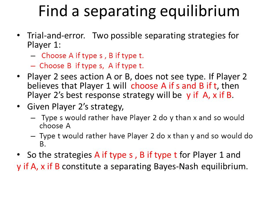 Find a separating equilibrium Trial-and-error.