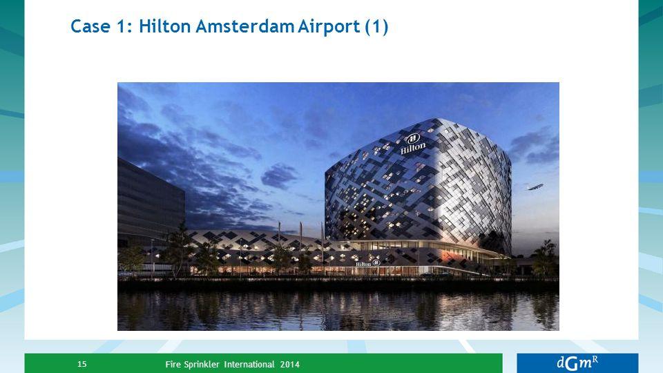 Case 1: Hilton Amsterdam Airport (1) Fire Sprinkler International 2014 15