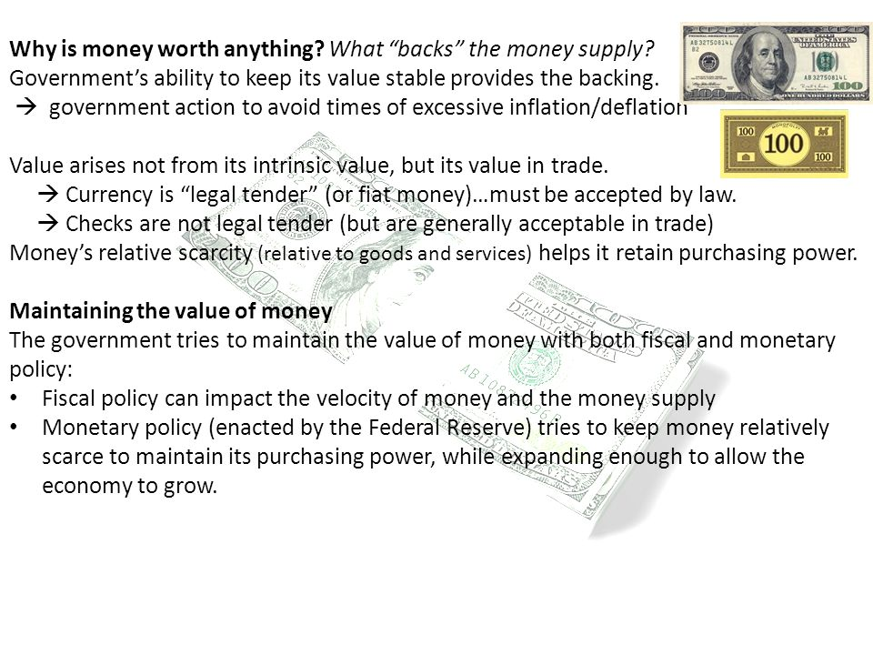 """Why is money worth anything? What """"backs"""" the money supply? Government's ability to keep its value stable provides the backing.  government action to"""