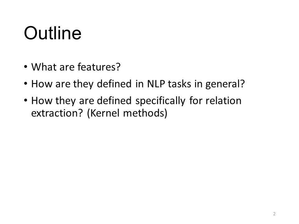Outline What are features.How are they defined in NLP tasks in general.