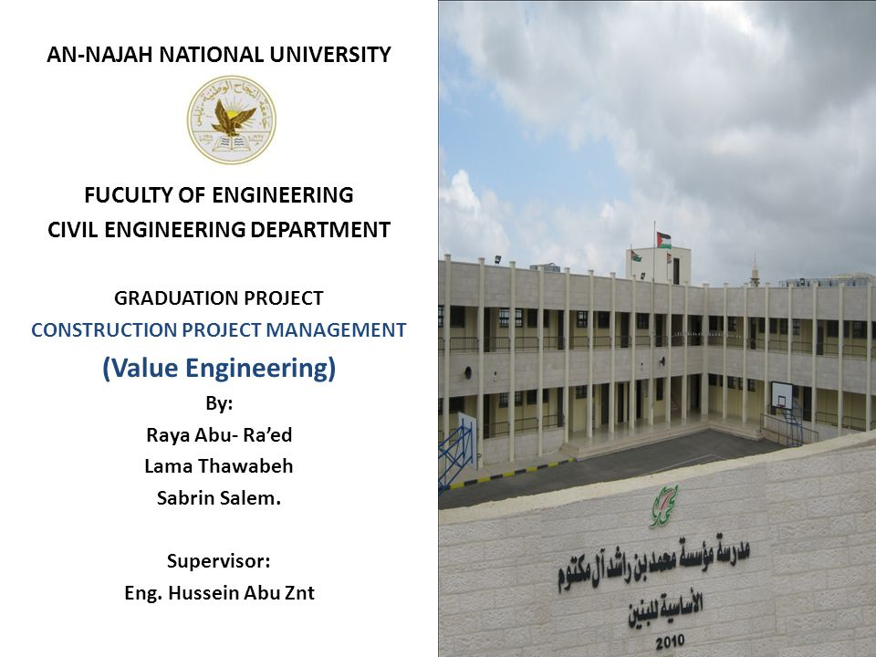 AN-NAJAH NATIONAL UNIVERSITY FUCULTY OF ENGINEERING CIVIL ENGINEERING DEPARTMENT GRADUATION PROJECT CONSTRUCTION PROJECT MANAGEMENT (Value Engineering