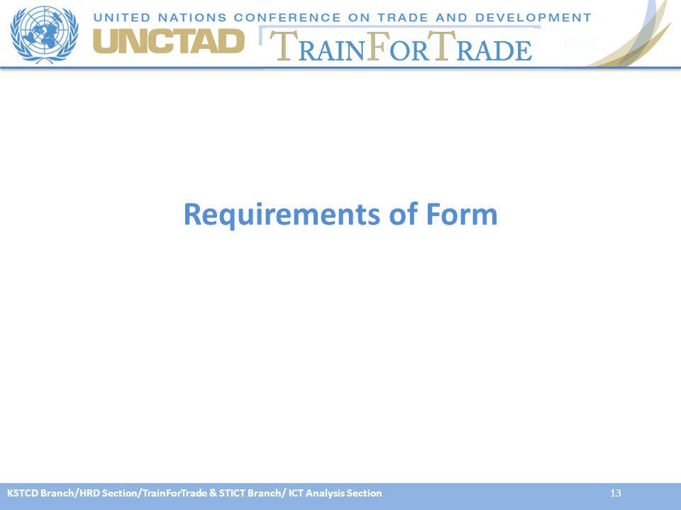 KSTCD Branch/HRD Section/TrainForTrade & STICT Branch/ ICT Analysis Section13 Requirements of Form