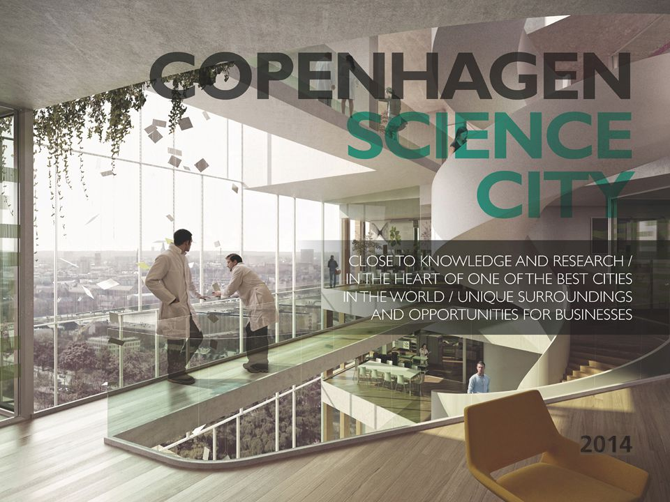 Innovative entrepreneurs Traineeships, cooperative partnerships and spin-outs 20.000 students pass through Copenhagen Science City on a daily basis.
