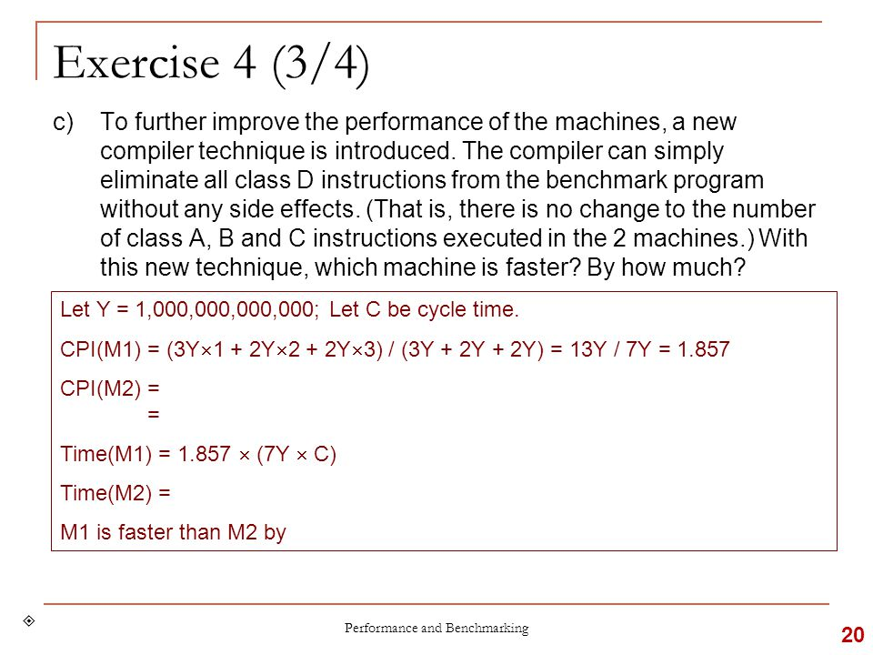 Exercise 4 (3/4) c)To further improve the performance of the machines, a new compiler technique is introduced.