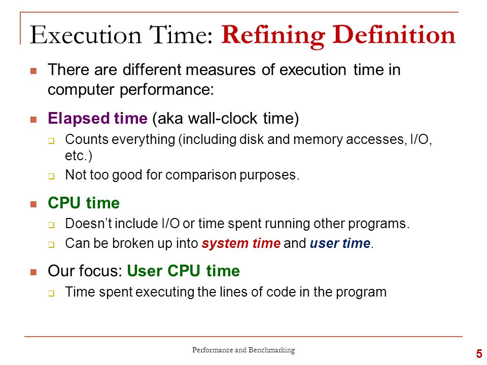 Execution of Binary: Factors Machine  More accurately the hardware implementation  Determine cycle time and cycle per instruction Cycle Time:  Different clock frequency (e.g.
