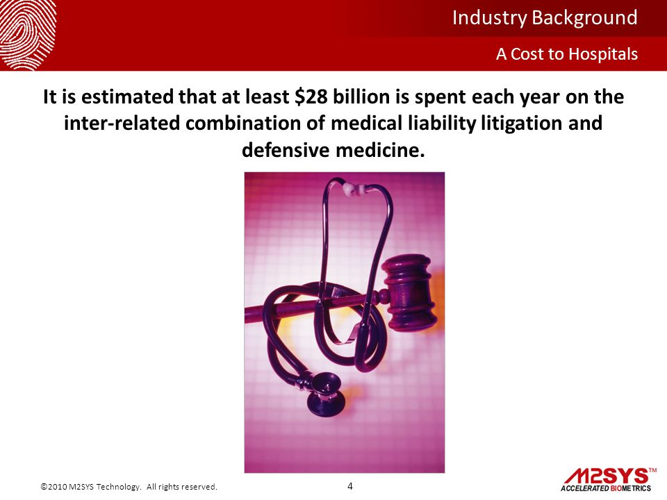 A Cost to Hospitals Industry Background 4 ©2010 M2SYS Technology.