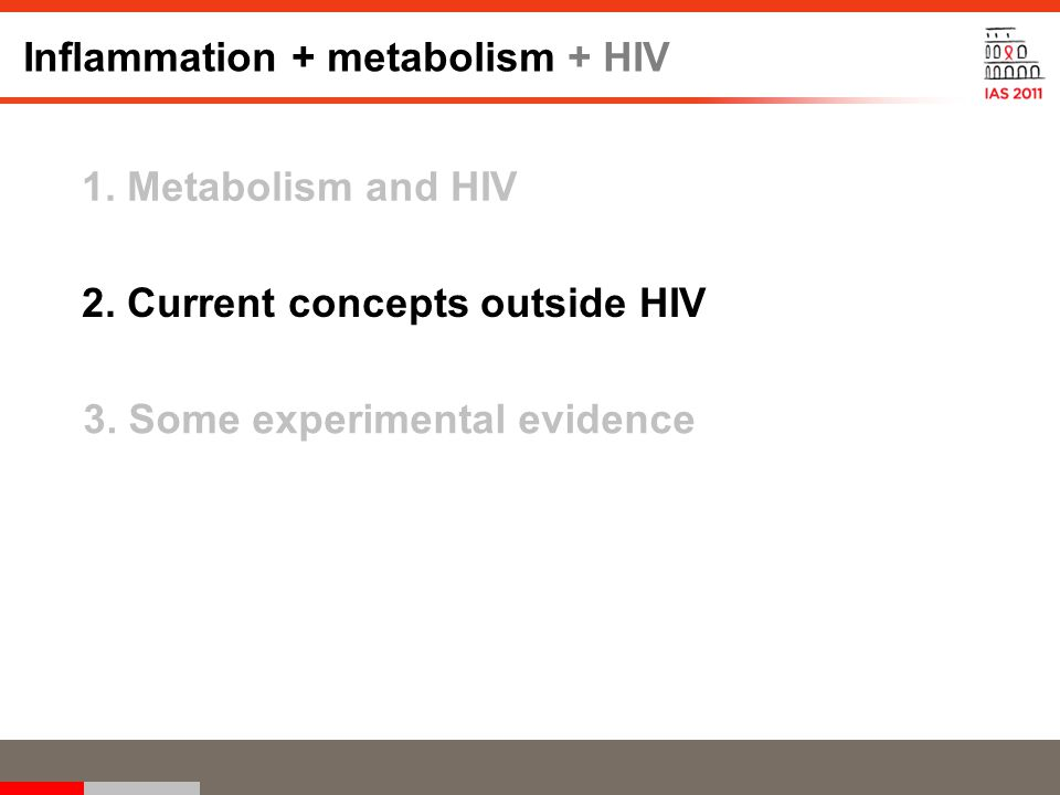 Inflammation + metabolism + HIV 3. Some experimental evidence 1.