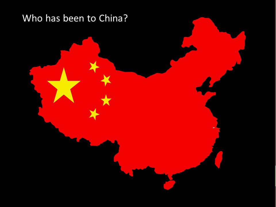 Who has been to China?