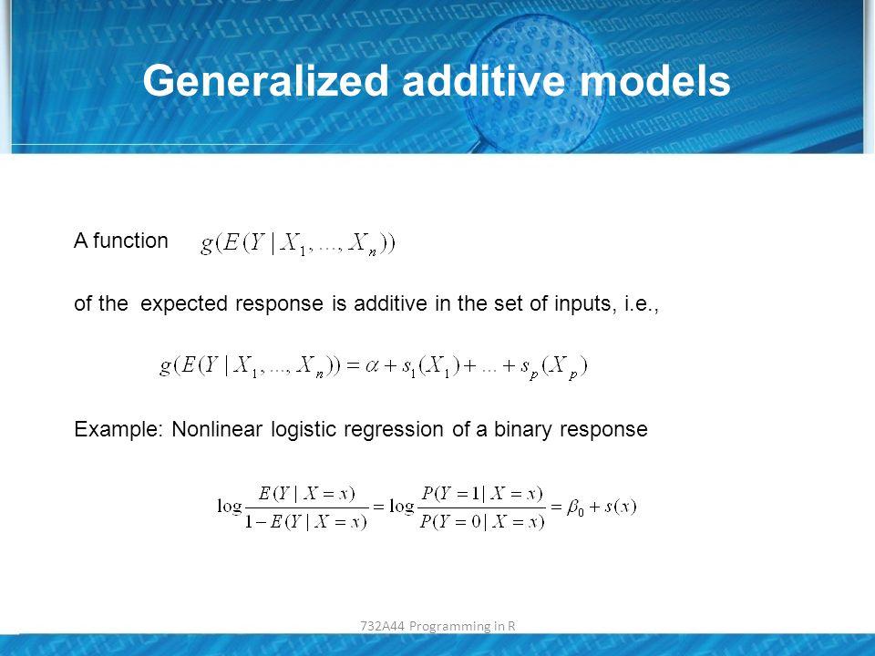 GAM gam(formula,family=gaussian,data,method= GCV.Cp select=FALSE, sp) – Method: method for selection of smoothing parameters – Select: TRUE – variable selection is performed – Sp: smoothing parameters (maximal df) – Formula: usual terms and spline terms s(…) Library: mgcv Car properties Predict.gam() can be used for predictions bp<-gam(MPG~s(WT, sp=2)+s(SP, sp=1),data=m3) vis.gam(bp, theta=10, phi=30); 732A44 Programming in R