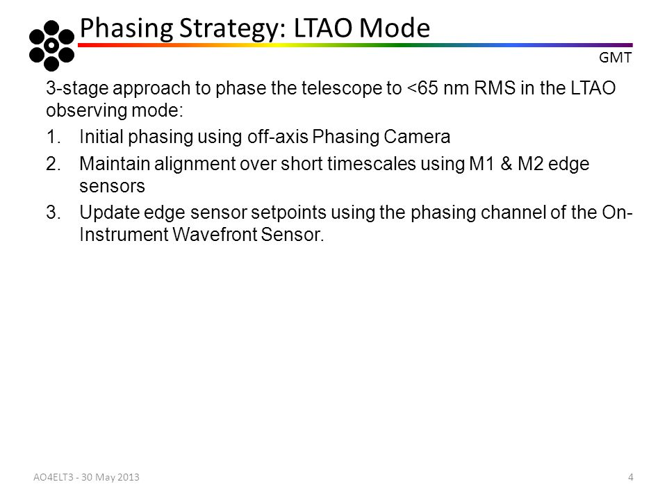 GMT 3-stage approach to phase the telescope to <65 nm RMS in the LTAO observing mode: 1.Initial phasing using off-axis Phasing Camera 2.Maintain align