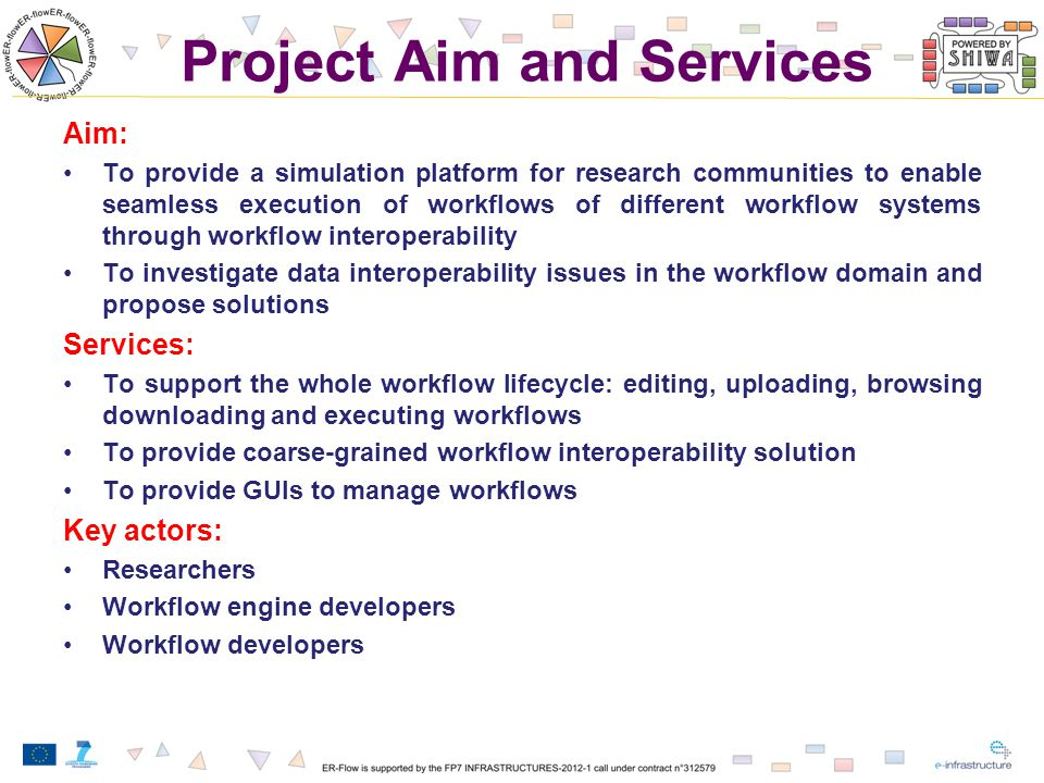 Project Aim and Services Aim: To provide a simulation platform for research communities to enable seamless execution of workflows of different workflo