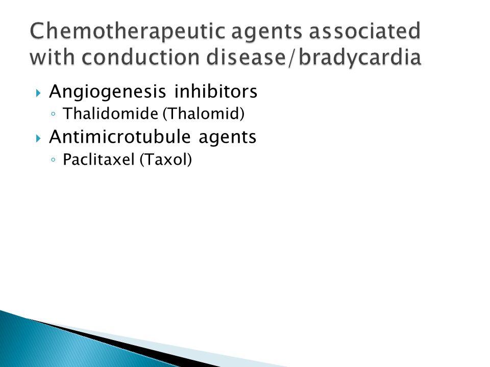  Angiogenesis inhibitors ◦ Thalidomide (Thalomid)  Antimicrotubule agents ◦ Paclitaxel (Taxol)