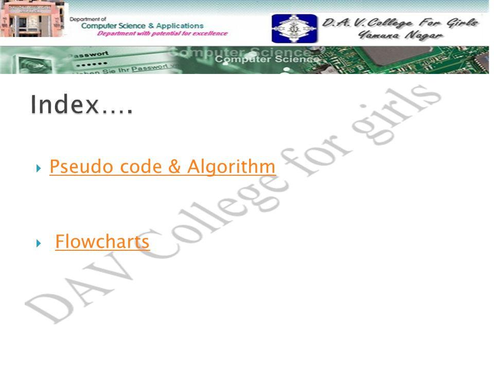  Pseudo code & Algorithm Pseudo code & Algorithm  FlowchartsFlowcharts