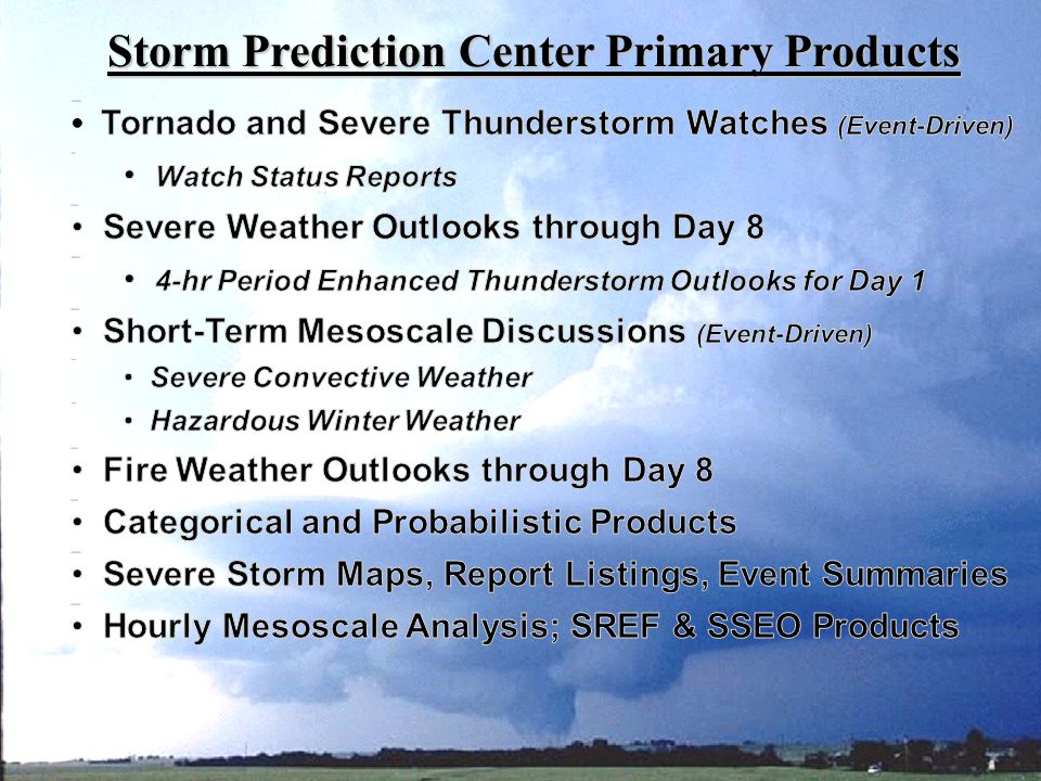 SPC Mission and Responsibility Storm Prediction Center Primary Products