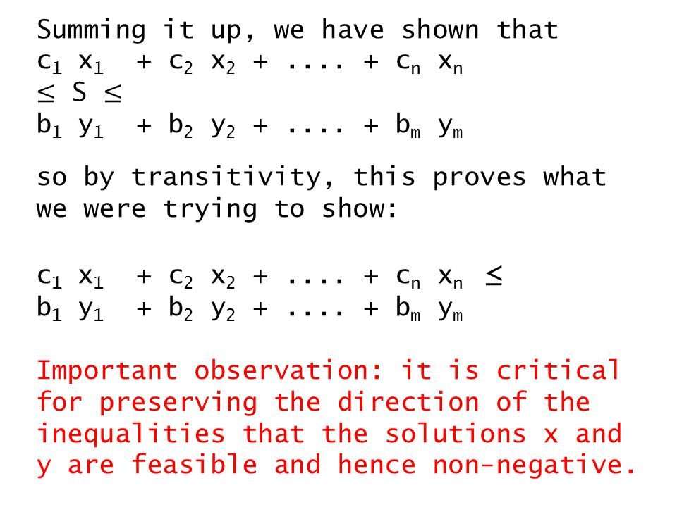 Summing it up, we have shown that c 1 x 1 + c 2 x 2 +....