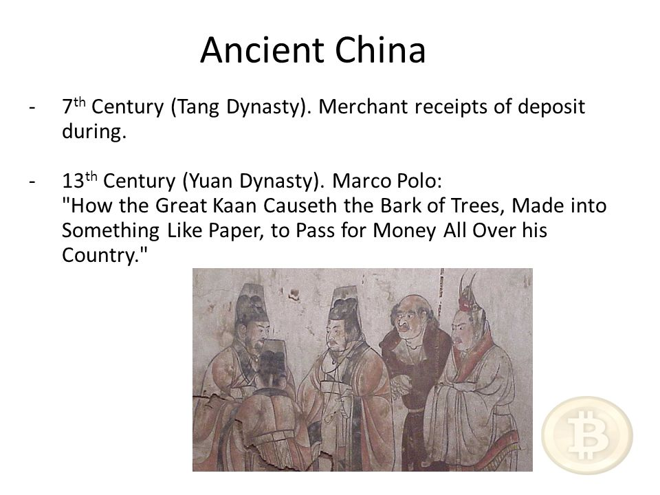 Ancient China -7 th Century (Tang Dynasty). Merchant receipts of deposit during.