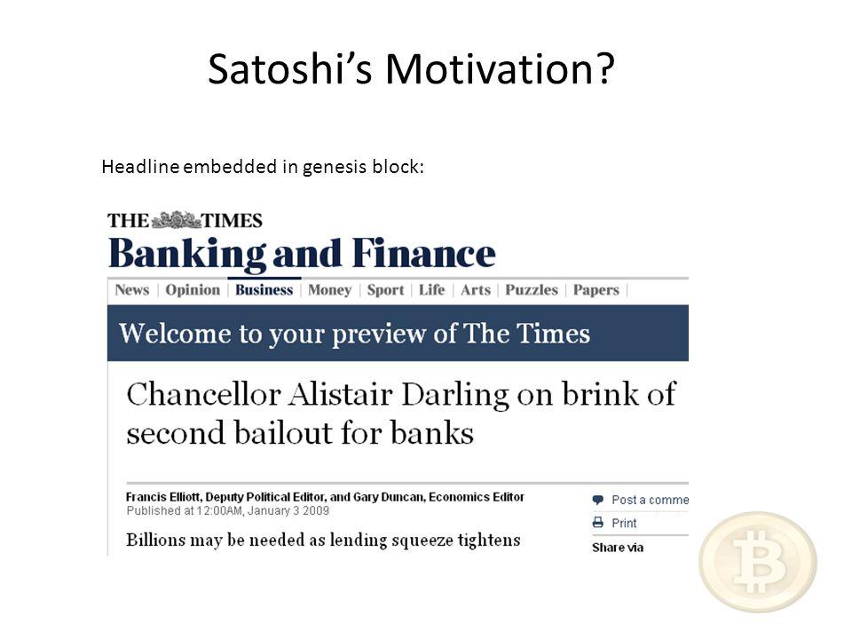 Satoshi's Motivation.