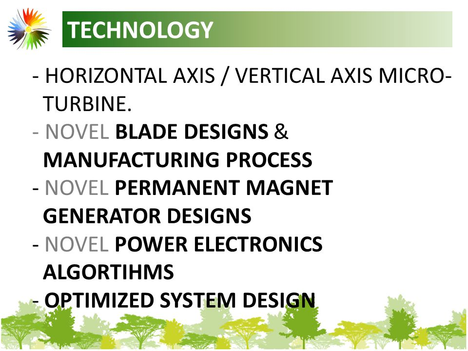 TECHNOLOGY - HORIZONTAL AXIS / VERTICAL AXIS MICRO- TURBINE.