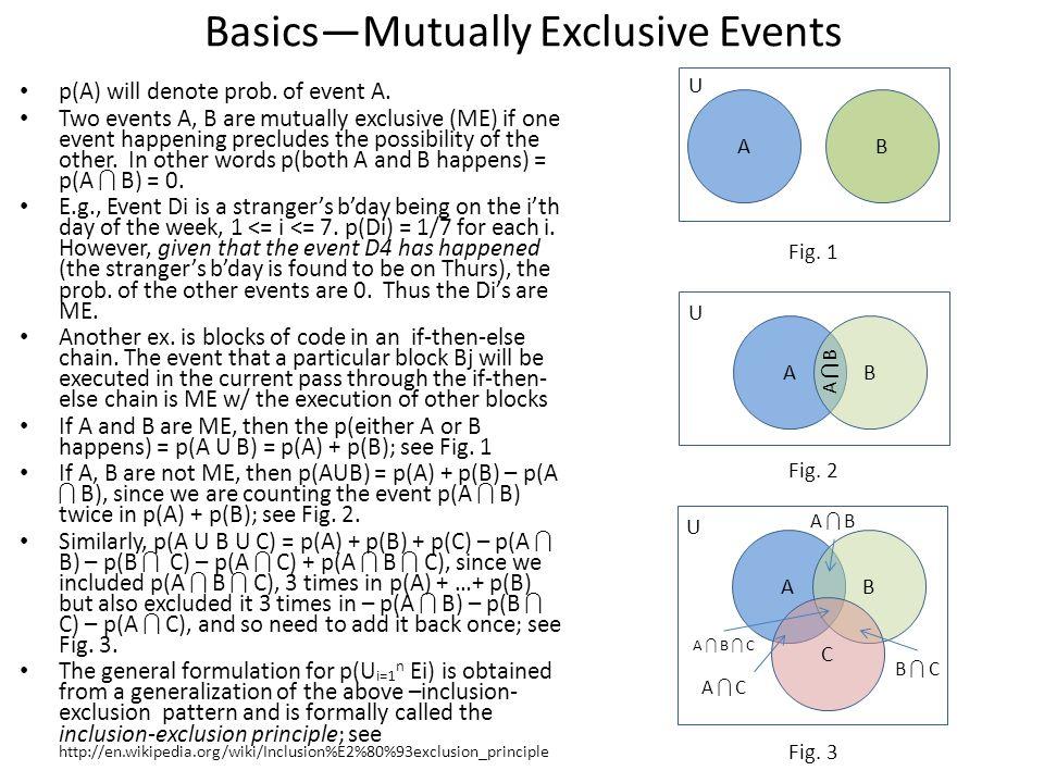 Basics—Mutually Exclusive Events p(A) will denote prob.